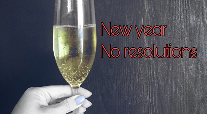 New year no resolutions